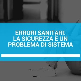errori sanitari-la sicurezza è un problema di sistema (1)